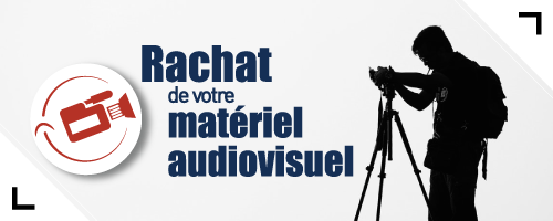 Rachat de votre matériel audiovisuel professionnel neuf et occasion