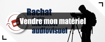 Vendre son matériel audiovisuel broadcast & cinéma